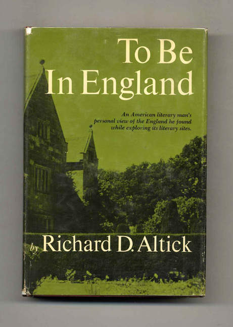 To be in England. Richard D. Altick.