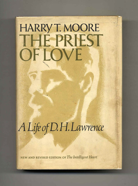 The Priest of Love: A Life of D. H. Lawrence. Harry T. Moore.