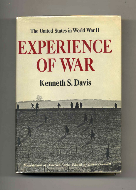 Experience of War: The United States in World War II. Kenneth S. Davis.