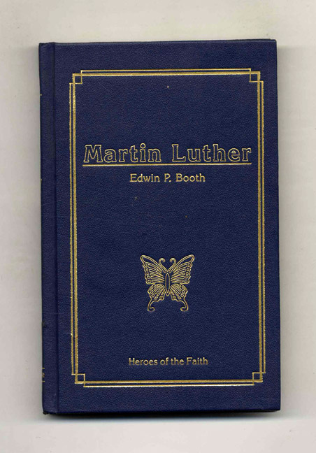 Martin Luther: Oak of Saxony. Edwin P. Booth.