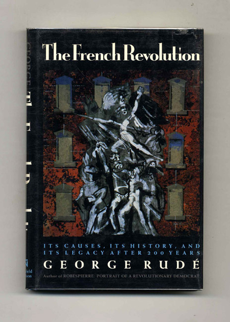 The French Revolution - 1st US Edition/1st Printing. George Rude.