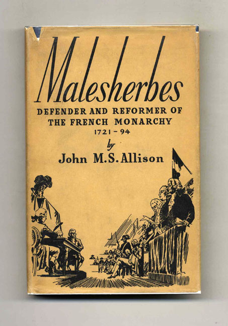 Lamoignon De Malesherbes: Defender and Reformer of the French Monarchy, 1721-1794 - 1st Edition/1st Printing. John M. S. Allison.