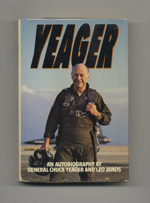 Yeager: An Autobiography. General Chuck Yeager, Leo Janos.