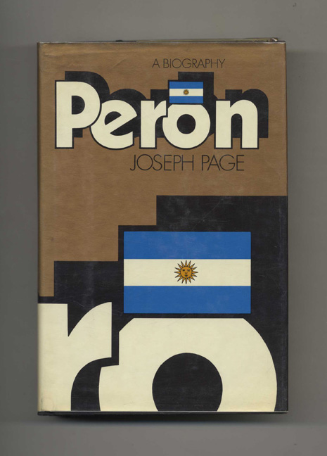 Peron: A Biography - 1st Edition/1st Printing. Joseph A. Page.