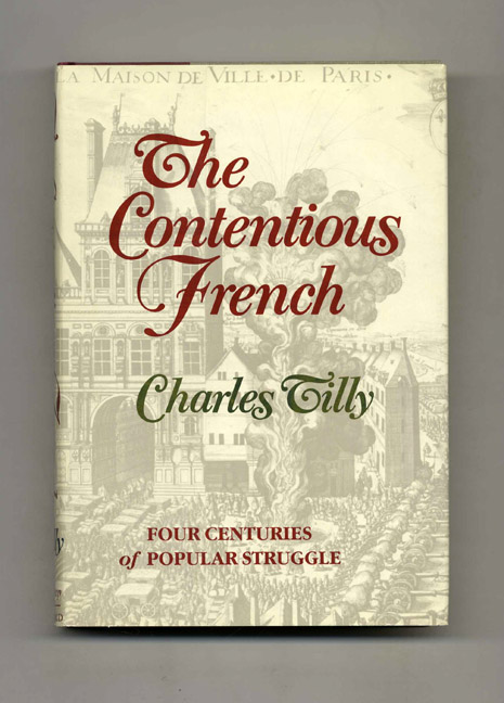 The Contentious French. Charles Tilly.