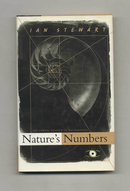 Nature's Numbers: The Unreal Reality of Mathematical Imagination. Ian Stewart.