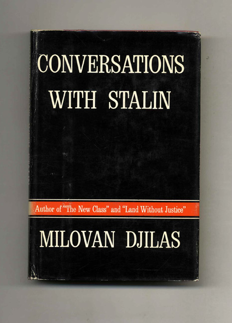Conversations with Stalin - 1st Edition/1st Printing. Milovan and Djilas, Michael B. Petrovich.