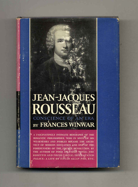 Jean-Jacques Rousseau: Conscience of an Era - 1st Edition/1st Printing. Frances Winwar.