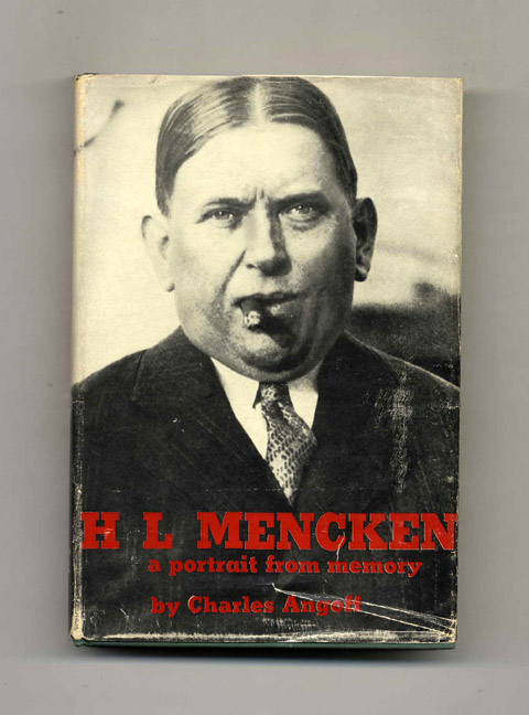 H. L. Mencken: A Portrait From Memory. Charles Angoff.
