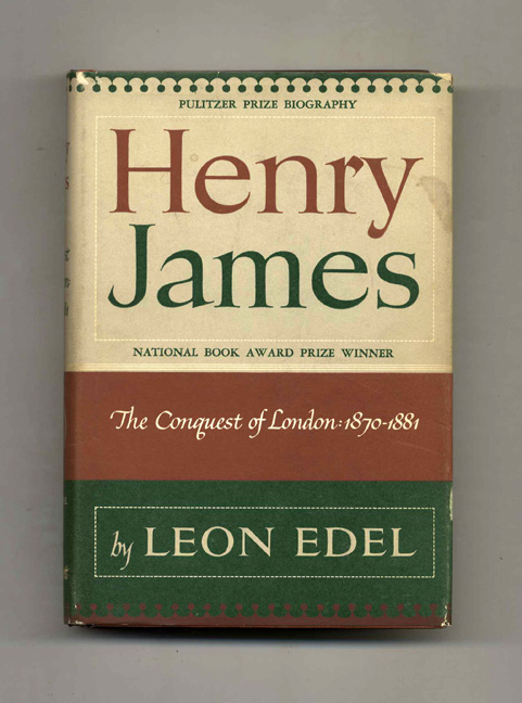 Henry James: The Conquest Of London, 1870-1881. Leon Edel.