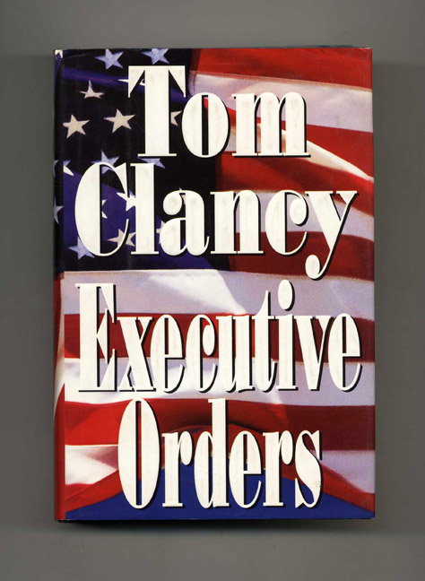 Executive Orders. Tom Clancy.