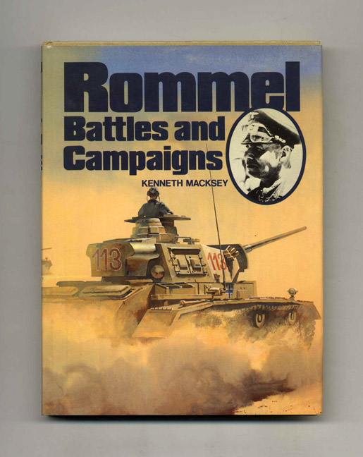 Rommel: Battles and Campaigns - 1st US Edition/1st Printing. Kenneth Macksey.