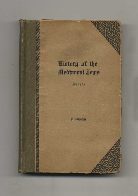 History of the Mediaeval Jews: From the Moslem Conquest of Spain to the Discovery of America. Rev. Maurice H. Harris.