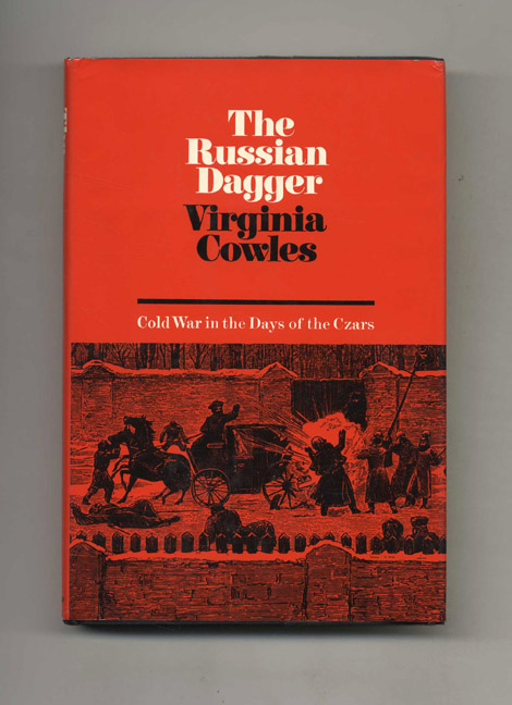 The Russian Dagger: Cold War in the Days of the Czars - 1st US Edition/1st Printing. Virginia Cowles.