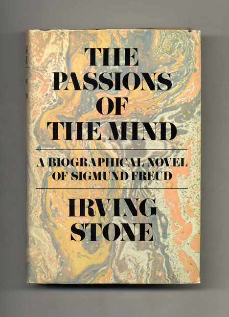 The Passions of the Mind: A Novel of Sigmund Freud. Irving Stone.