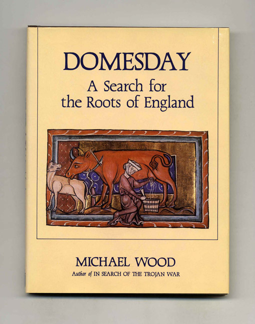 Domesday: A Search for the Roots of England. Michael Wood.
