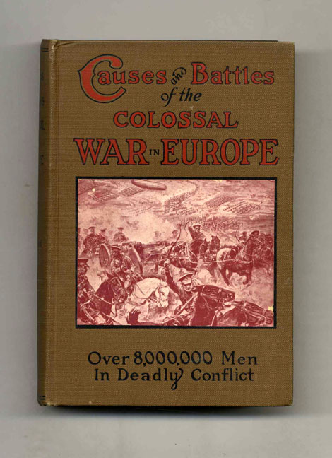 Causes and Battles of the Colossal War in Europe. Prof. Charles Maxwell.