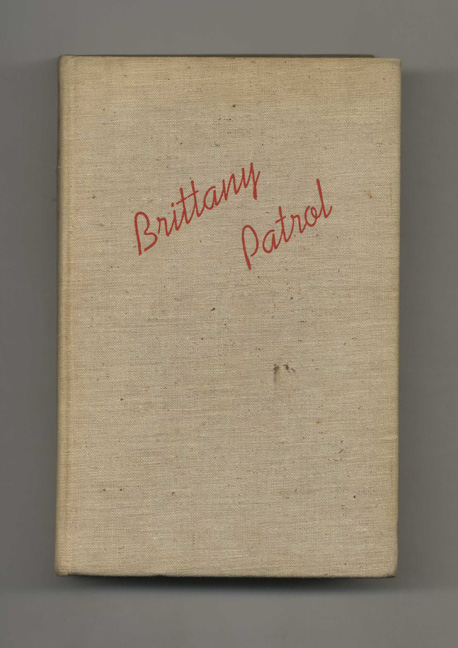 Brittany Patrol: The Story of the Suicide Fleet - 1st Edition/1st Printing. H. Wickliffe Rose.