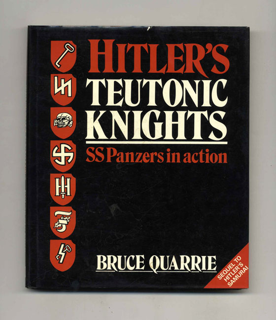 Hitler's Teutonic Knights: SS Panzers in Action. Bruce Quarrie.