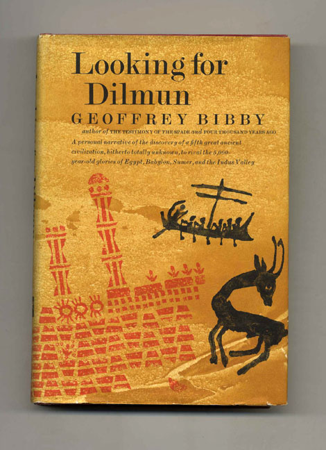 Looking for Dilmun - 1st Edition/1st Printing. Geoffrey Bibby.