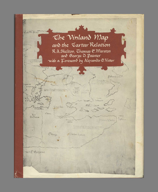 The Vinland Map and the Tartar Relation. R. A. Skelton, Thomas E. Marston, George D. Painter.