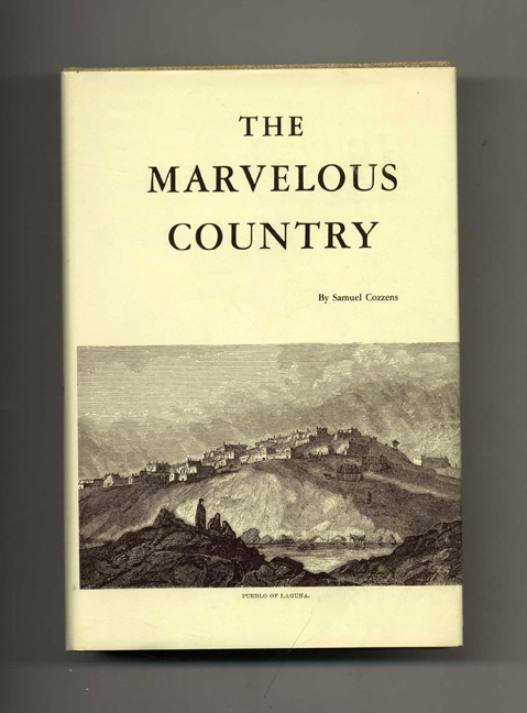 The Marvelous Country, Or Three Years In Arizona And New Mexico, The Apaches' Home. Samuel Woodworth Cozzens.