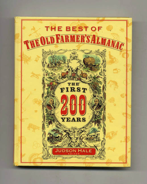The Best of the Old Farmer's Almanac: The First 200 Years. Judson Hale.