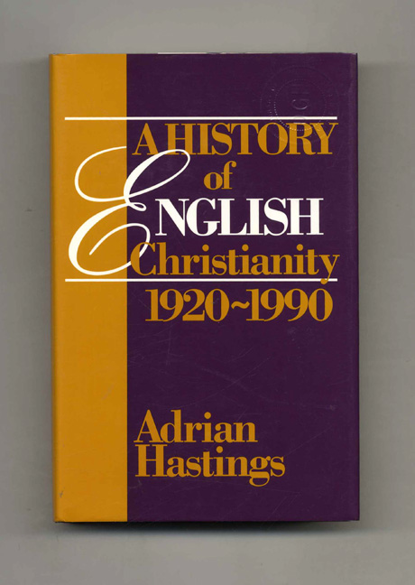 A History of English Christianity: 1920-1990. Adrian Hastings.