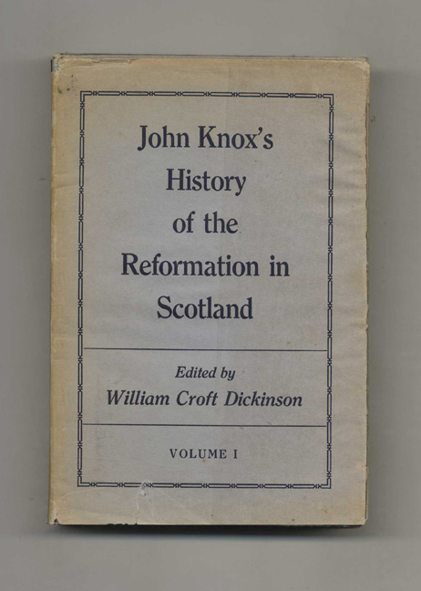 John Knox's History of the Reformation in Scotland. William Croft Dickinson.