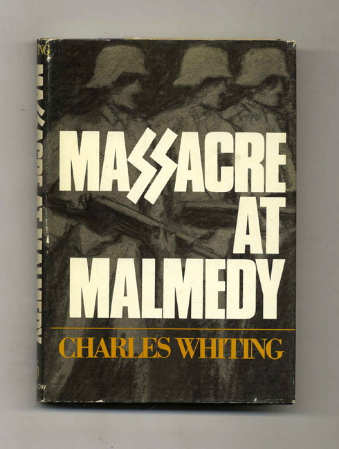 Massacre At Malmedy: The Story of Jochen Pieper's Battle Group Ardennes, December, 1944. Charles Whiting.
