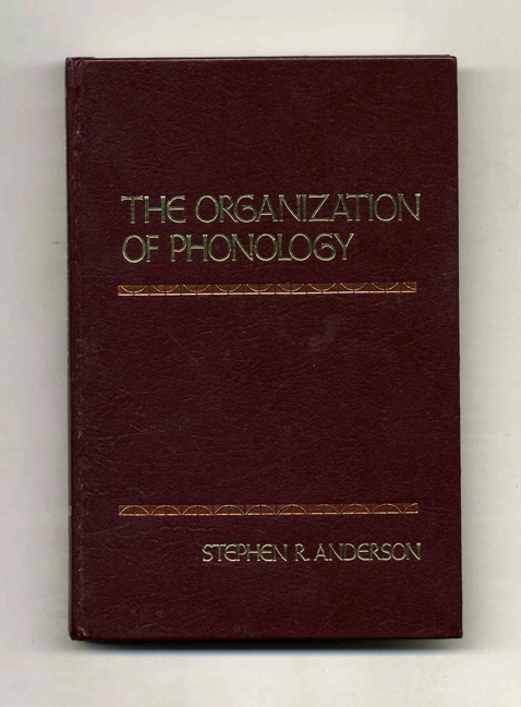 The Organization of Phonology. Stephen R. Anderson.