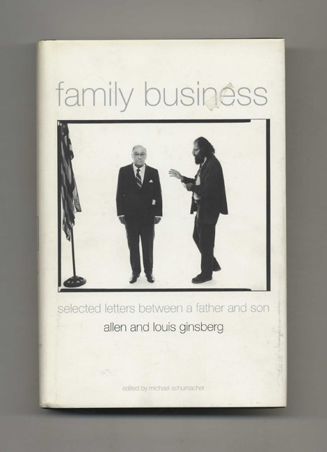 Family Business: Selected Letters between a Father and Son - 1st US Edition/1st Printing. Allen Ginsberg, Michael Schumacher.
