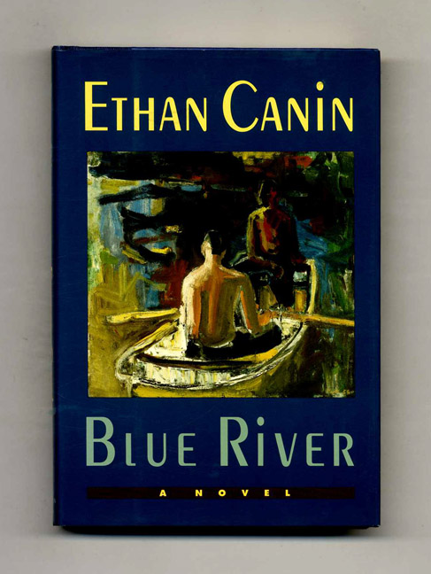 Blue River - 1st Edition/1st Printing. Ethan Canin.
