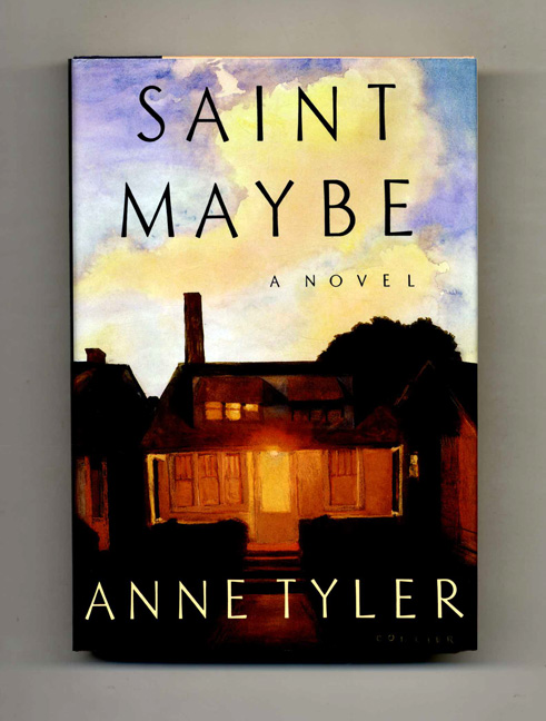 Saint Maybe - 1st Trade Edition/1st Printing. Anne Tyler.