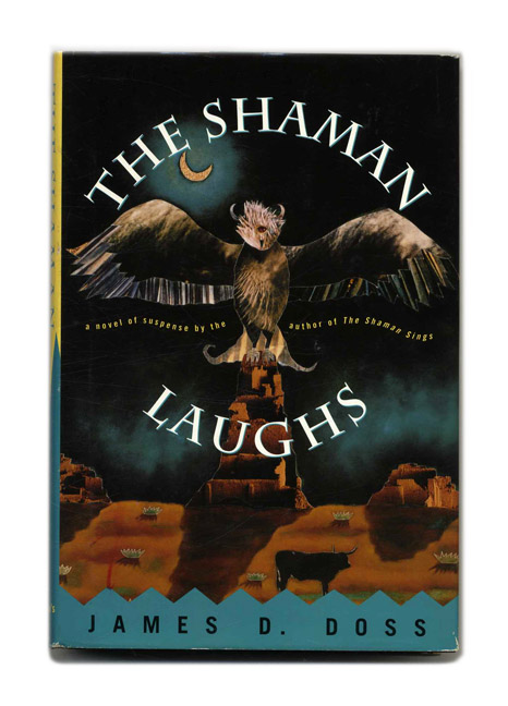 The Shaman Laughs - 1st Edition/1st Printing. James D. Doss.
