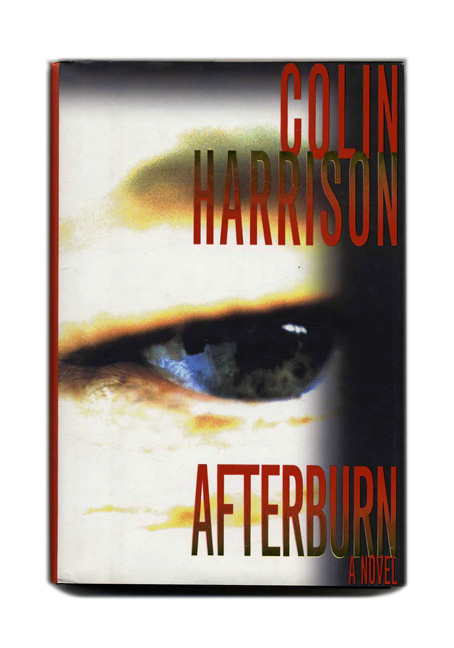 Afterburn - 1st Edition/1st Printing. Colin Harrison.