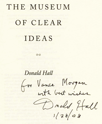 The Museum of Clear Ideas - 1st Edition/1st Printing. Donald Hall.