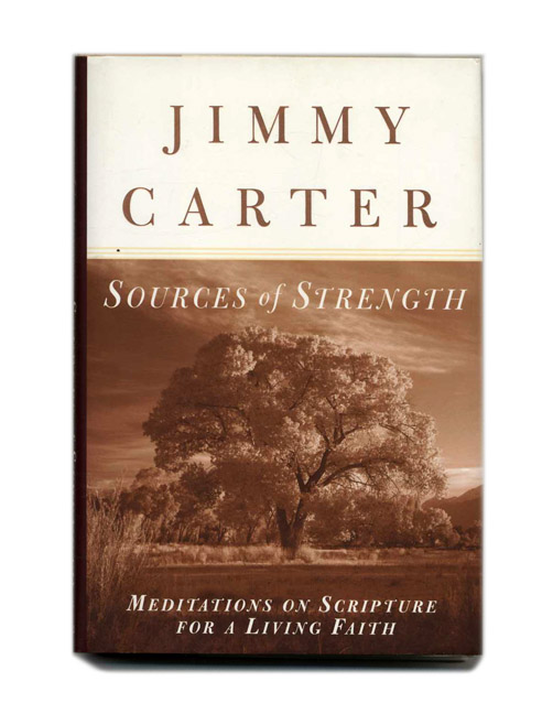 Sources of Strength - 1st Edition/1st Printing. Jimmy Carter.