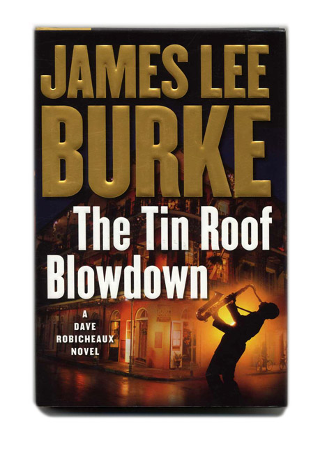 The Tin Roof Blowdown   1st Edition/1st Printing. James Lee Burke.