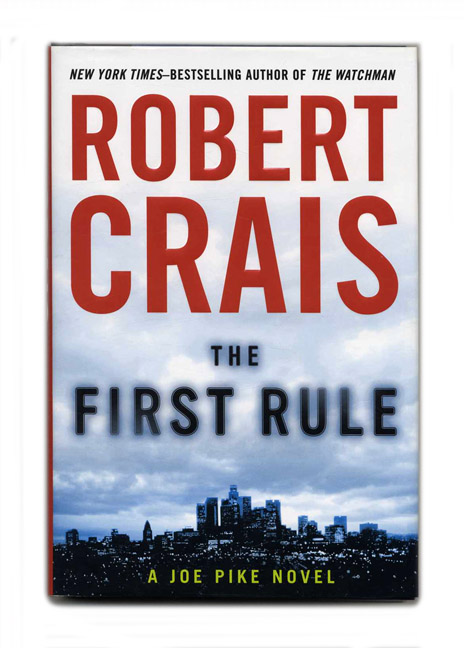 The First Rule - 1st Edition/1st Printing. Robert Crais.
