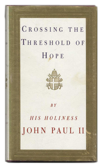 Crossing the Threshold of Hope - 1st US Edition/1st Printing. His Holiness, Vittorio Messori.