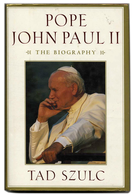 Pope John Paul II: the Biography - 1st Edition/1st Printing. Tad Szulc.