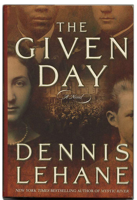 The Given Day - 1st Edition/1st Printing. Dennis Lehane.