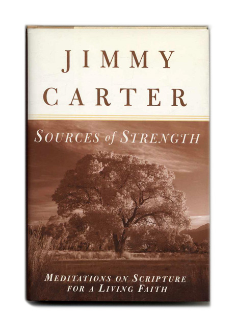 Sources of Strength: Meditations on Scripture for a Living Faith. Jimmy Carter.