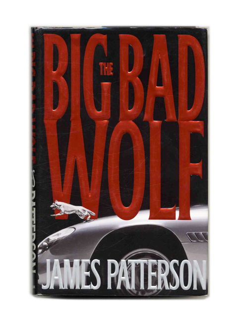 The Big Bad Wolf - 1st Edition/1st Printing. James Patterson.