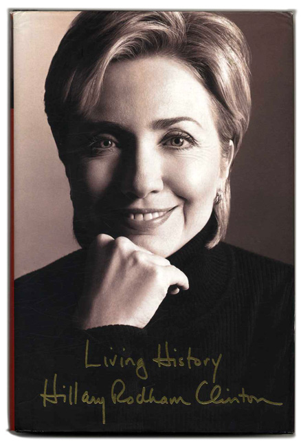 Living History - 1st Edition/1st Printing. Hillary Rodham Clinton.