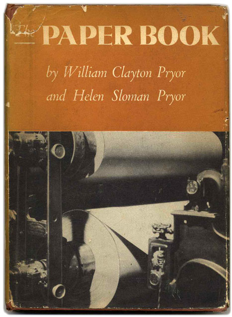 The Paper Book: A Photographic Picture-Book With a Story. William Clayton Pryor, Helen Sloman Pryor.