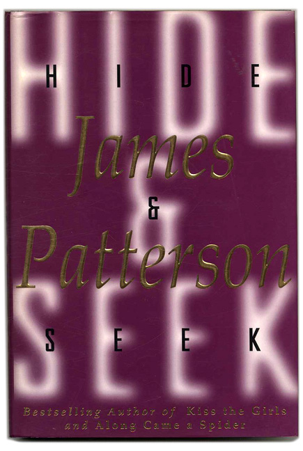 Hide & Seek - 1st Edition/1st Printing. James Patterson.