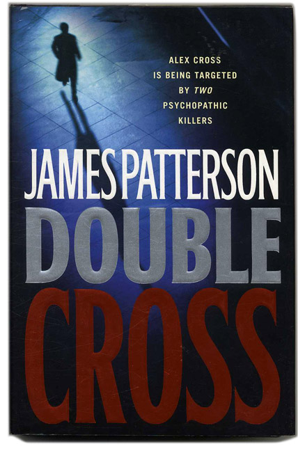 Double Cross - 1st Edition/1st Printing. James Patterson.