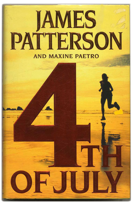 4th of July - 1st Edition/1st Printing. James Patterson, Maxine Paetro.